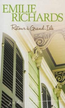 Retour à Grand-Isle - EmilieRichards