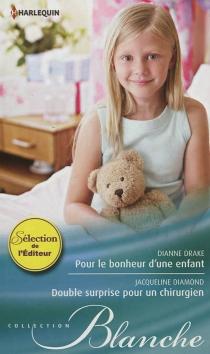 Pour le bonheur d'une enfant| Double surprise pour un chirurgien - JacquelineDiamond