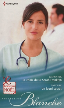 Le choix du Dr Sarah Franklyn| Un lourd secret - Cindy Kirk