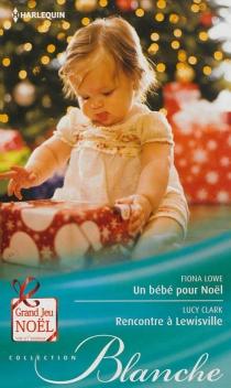 Un bébé pour Noël| Rencontre à Lewisville - LucyClark