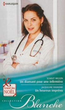 Un diamant pour une infirmière| Un heureux imprévu - JacquelineDiamond