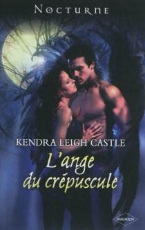 L'ange du crépuscule - Kendra LeighCastle