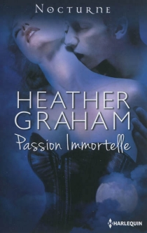 Passion immortelle - Heather Graham