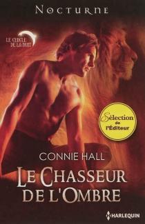 Le chasseur de l'ombre : le cercle de la nuit - ConnieHall