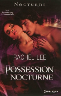 Possession nocturne : le rendez-vous des immortels - Rachel Lee