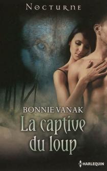 La captive du loup - BonnieVanak