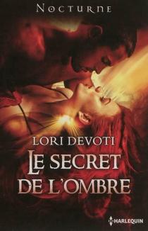 Le secret de l'ombre - LoriDevoti