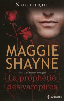 La prophétie des vampires : Children of Twilight - Maggie Shayne