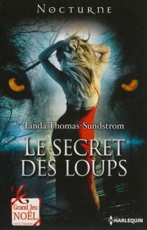 Le secret des loups - LindaThomas-Sundstrom