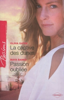 La captive des dunes| Passion oubliée - MayaBanks