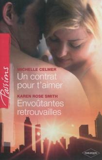 Un contrat pour t'aimer| Envoûtantes retrouvailles - MichelleCelmer