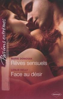 Rêves sensuels| Face au désir - MarieDonovan