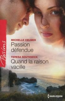 Passion défendue| Quand la raison vacille - MichelleCelmer