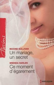 Un mariage, un secret| Ce moment d'égarement - BrendaHarlen