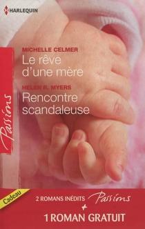 Le rêve d'une mère| Rencontre scandaleuse| Un millionnaire très discret - MichelleCelmer