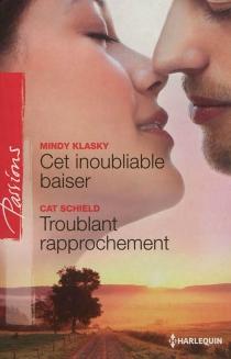 Cet inoubliable baiser| Troublant rapprochement - MindyKlasky