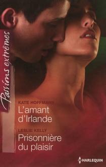 L'amant d'Irlande| Prisonnière du plaisir - KateHoffmann