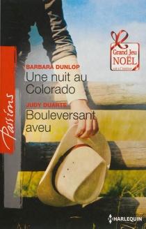 Une nuit au Colorado| Bouleversant aveu - JudyDuarte