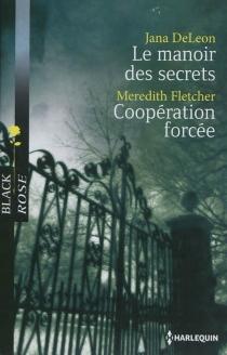 Le manoir des secrets| Coopération forcée - JanaDeLeon