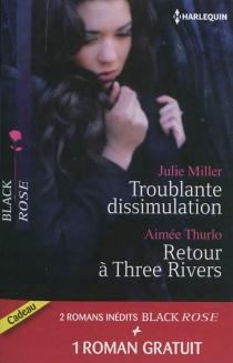 Troublante dissimulation| Retour à Three Rivers| Passion pour un privé - JulieMiller
