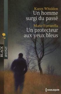 Un homme surgi du passé| Un protecteur aux yeux bleus - MarieFerrarella
