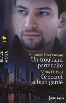 Un troublant partenaire  Ce secret si bien gardé - SuzanneBrockmann