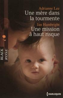 Une mère dans la tourmente| Une mission à haut risque - JanHambright