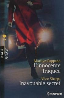 L'innocente traquée| Inavouable secret - MarilynPappano