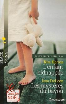 L'enfant kidnappée : les secrets de Crystal Bay| Les mystères du bayou - JanaDeLeon