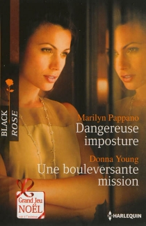 Dangereuse imposture| Une bouleversante mission - Marilyn Pappano