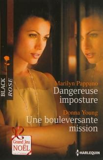 Dangereuse imposture| Une bouleversante mission - MarilynPappano