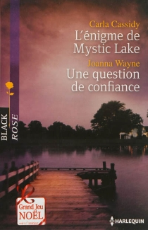 L'énigme de Mystic Lake| Une question de confiance - Carla Cassidy