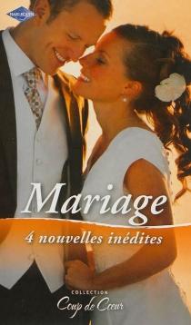 Mariage : 4 nouvelles inédites -