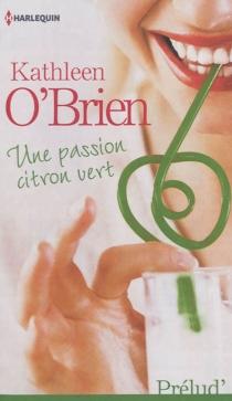 Une passion citron vert - KathleenO'Brien