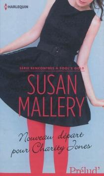Nouveau départ pour Charity Jones : rencontres à Fool's Gold - SusanMallery