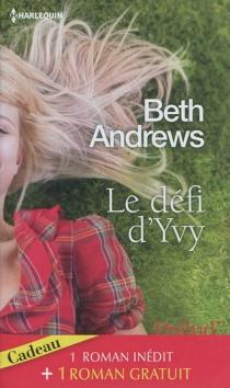 Le défi d'Yvy| La fleur du mensonge - BethAndrews