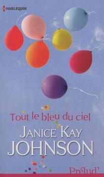 Tout le bleu du ciel - Janice KayJohnson