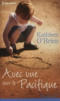 Avec vue sur le Pacifique - KathleenO'Brien