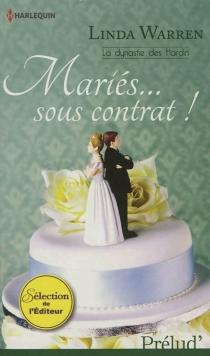 Mariés... sous contrat ! : la dynastie des Hardin - LindaWarren