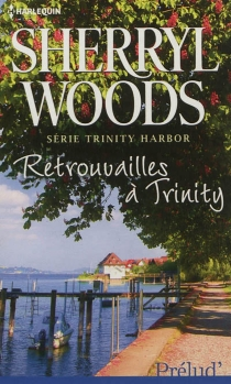 Retrouvailles à Trinity : Trinity Harbor - Sherryl Woods