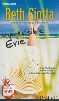 Imprévisible Evie : les chroniques d'Evie Parish - BethCiotta