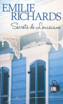 Secrets de Louisiane - Emilie Richards