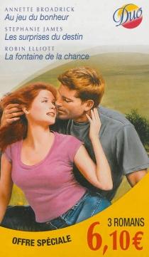 Au jeu du bonheur  Les surprises du destin  La fontaine de la chance - AnnetteBroadrick