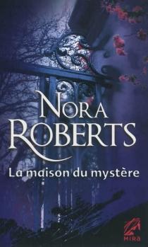 La maison du mystère - NoraRoberts