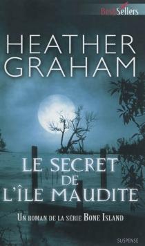 Le secret de l'île maudite : un roman de la série Bone Island - HeatherGraham