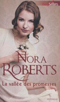 La vallée des promesses - NoraRoberts