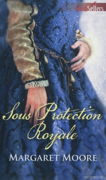 Sous protection royale - Margaret Moore