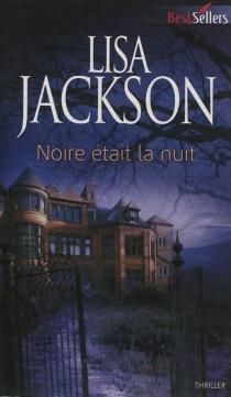 Noire était la nuit - LisaJackson