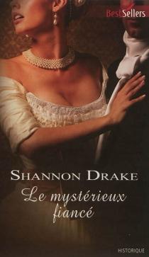 Le mystérieux fiancé - ShannonDrake