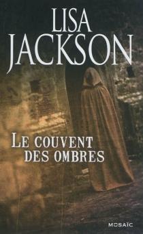 Le couvent des ombres - LisaJackson